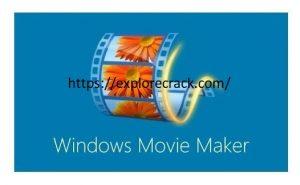 Windows Movie Maker 2021 Crack Registration Code Free Download